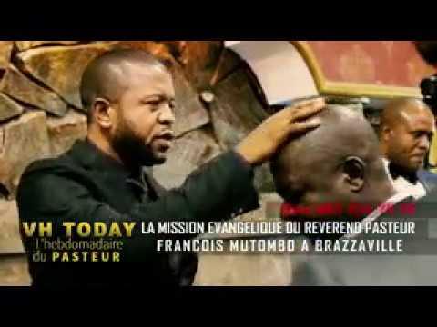 VH TODAY : Past. François Mutombo en Mission Évangélique à Brazzaville