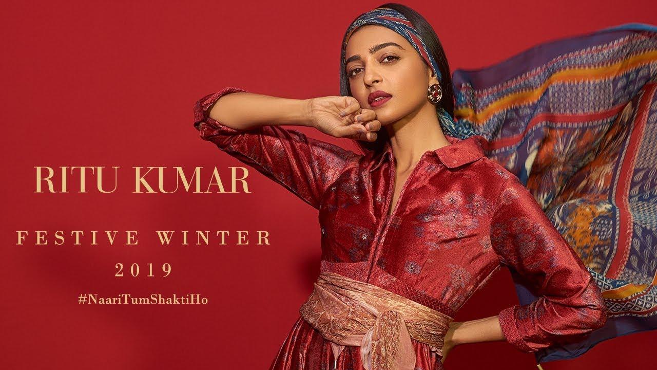 Ritu Kumar Festive Winter 2019 Featuring Radhika Apte Youtube