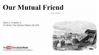Our Mutual Friend by Charles Dickens, Book 2, Chapter 9, In Which The Orphan Makes His Will