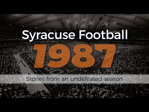 1987 Syracuse Football: Stories From An Undefeated Season