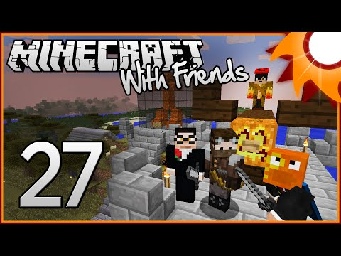 Minecraft with Friends - Episode 27 ...Back Where We Started...