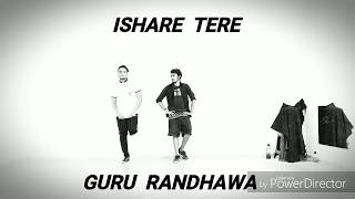 ISHARE TERE  Guru Randhawa Dance Video Choreography By Manoj Rana