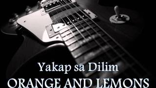 ORANGE AND LEMONS - Yakap Sa Dilim [HQ AUDIO]