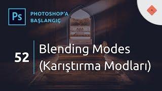 Photoshop Dersleri - Başlangıç 52  Blending Modes (Karıştırma Modları)