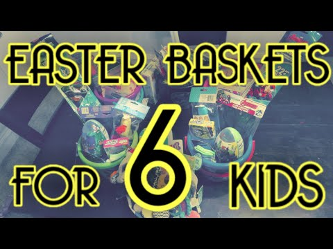 SO MUCH STUFF | EASTER BASKETS FOR 6 KIDS