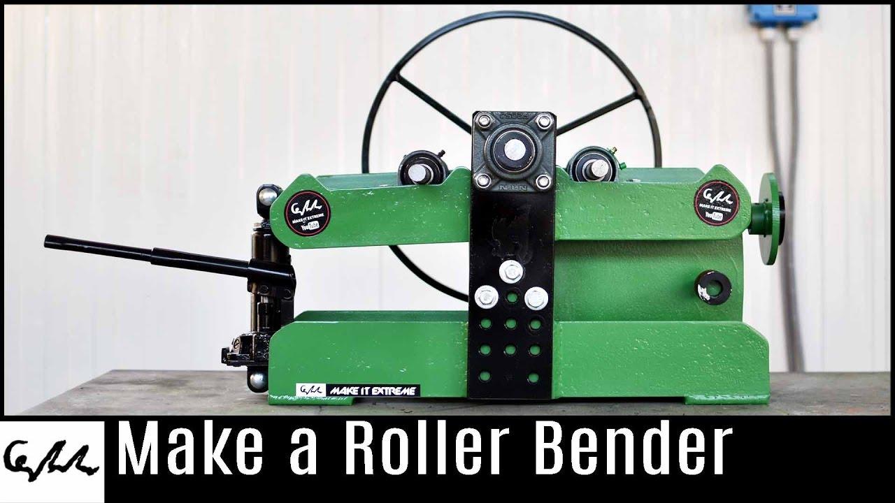 Homemade Roller Bender Make It Extreme