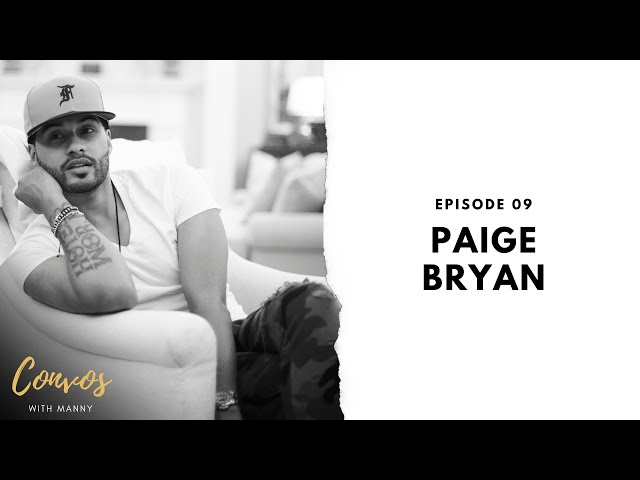 When You're So Close to the Dream, Then It All Goes Away with Paige Bryan- Convos With Manny Ep 9