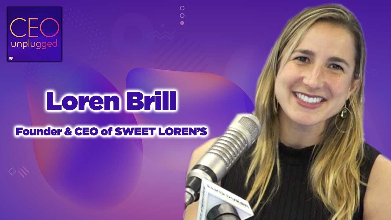 Founder & CEO of Sweet Loren's   CEO Unplugged