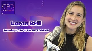 Founder & CEO of Sweet Loren's | CEO Unplugged
