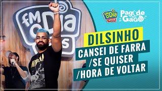 Dilsinho - Cansei de Farra / Se Quiser / Hora de Voltar