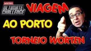 VIAGEM AO PORTO | TORNEIO WORTEN ULTIMATE CHALLENGE