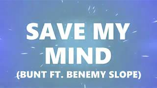Play Save My Mind (feat. Benemy Slope)