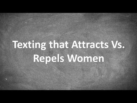 Texting that Attracts Vs. Repels Women