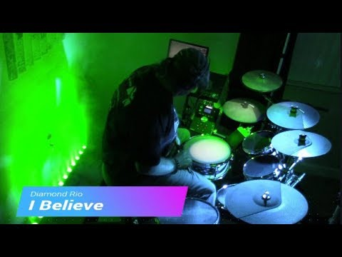 I Believe by Diamond Rio - Drum Cover (Viewer Request and Dedication)