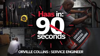 Haas In 90 Seconds - Orville Collins - Haas Automation, Inc.