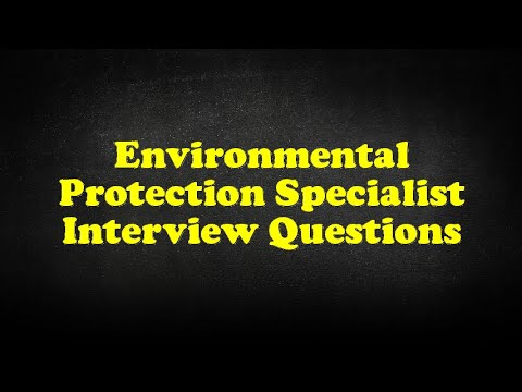 Environmental Protection Specialist Interview Questions