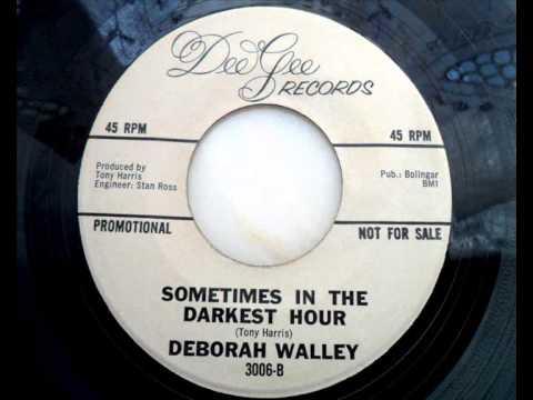 Deborah walley  Sometimes in the darkest hour