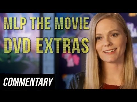[Blind Commentary] My Little Pony: The Movie - DVD Extras