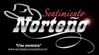 SENTIMIENTO NORTEÑO 2013 -  UNA AVENTURA