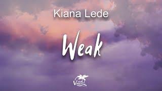 Kiana Ledé - Weak (lyrics) I get so weak in the knees, I can hardly speak