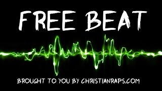 "NEW Free Beat - ""Free Rap Beat"" New Hip Hop Instrumental 2015 - (@ChristianRapz)"