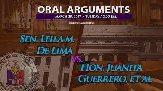 Senator Leila M. De Lima vs. Hon. Juanita Guerrero 3rd Oral Arguments - March 28, 2017