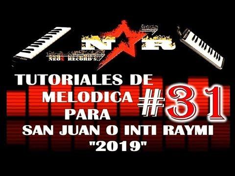 TUTORIALES DE MELODICA # 31 PARA SAN JUAN O INTI RAYMI OTAVALO 2019