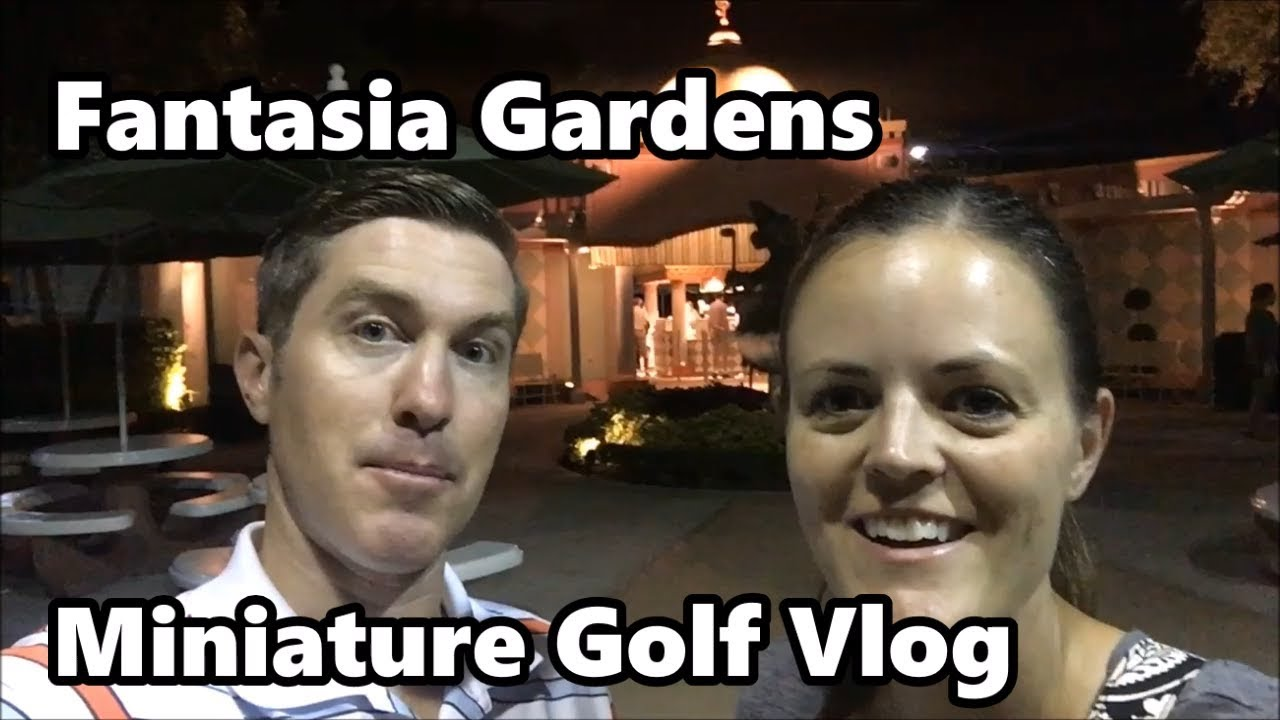 Fantasia Gardens Miniature Golf Vlog | Walt Disney World - YouTube