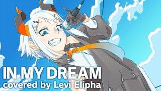 IN MY DREAM(Covered by レヴィ・エリファ)【歌ってみた /カバー】【にじさんじ/レヴィ・エリファ】