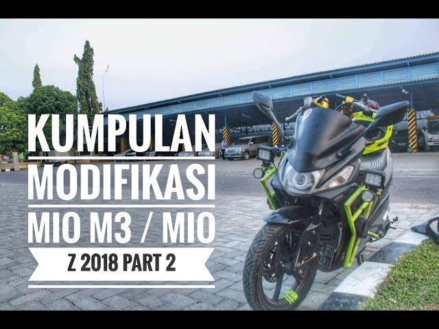 Kumpulan Modifikasi  Mio M3 / Mio Z 2018 part 2 || Slideshow