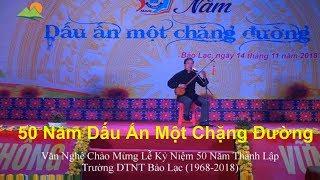 Tưng Bừng Chào Mừng 50 Năm Thành Lập Trường DTNT Bảo Lạc (1968-2018)