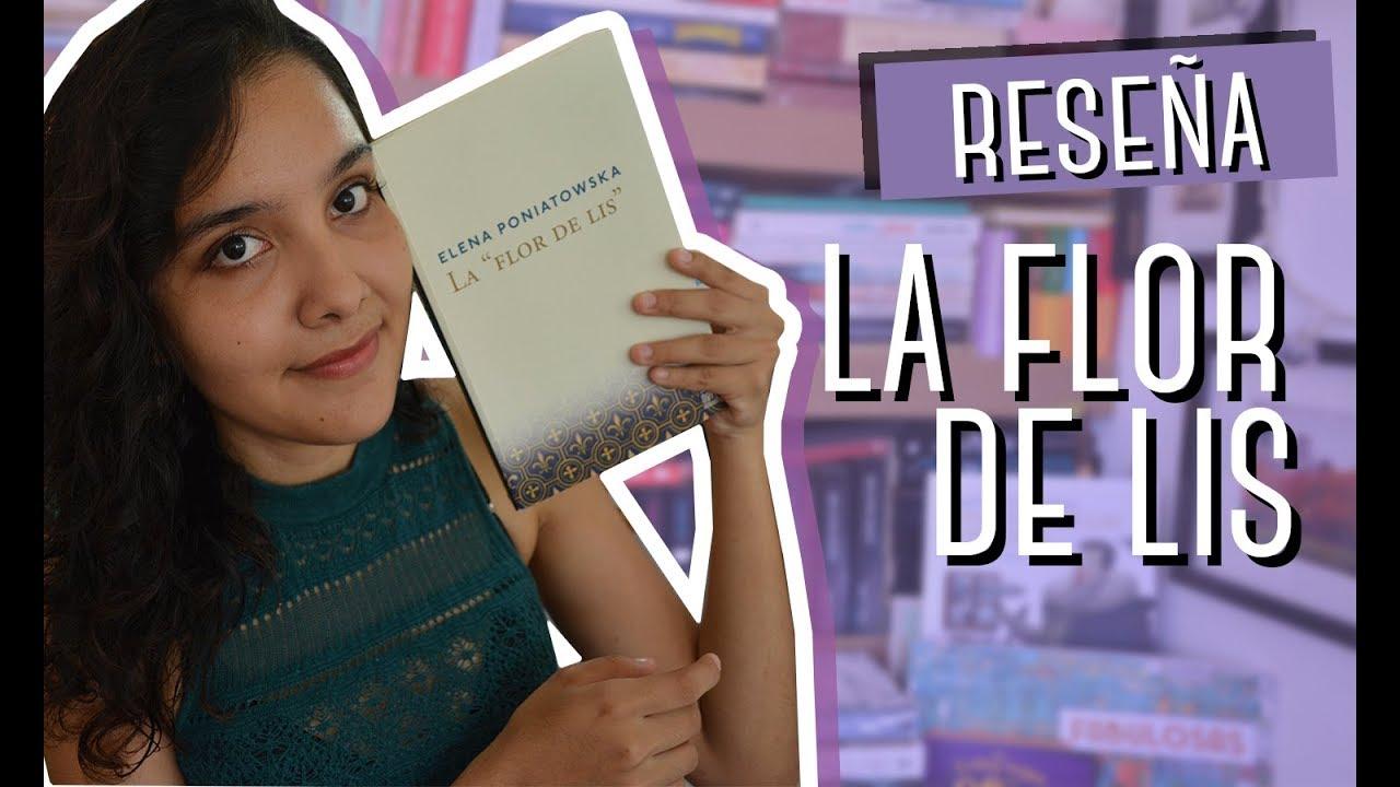Reseña La Flor De Lis Elena Poniatowska Youtube