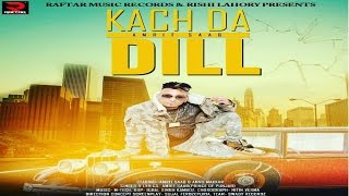 KACH DA DILL * AMRIT SAAB * OFFICIAL FULL VIDEO HD * RAFTAR MUSIC RECORD