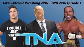 TEW 2016 - TNA 2016 Episode 1: The Heyman Era Begins