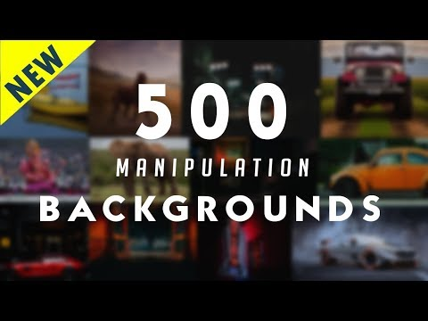 500 MANIPULATION Backgrounds For Editing
