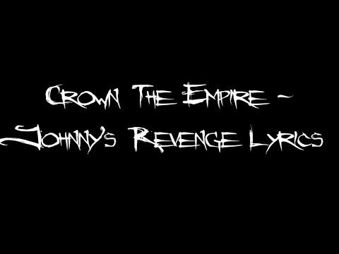 Crown The Empire - Johnny's Revenge Lyrics