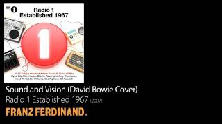 Sound and Vision (David Bowie Cover) - Radio 1 Established 1967 [2007] - Franz Ferdinand