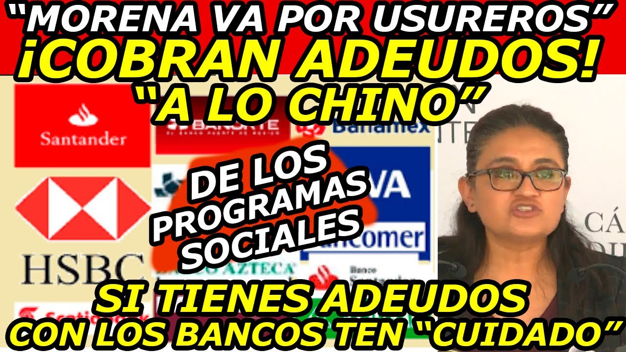 """""""CUIDADO con los Bancos USUREROS"""" ¡Cobran Adeudos a lo """"CHINO"""" con los Programas Sociales de AMLO!"""