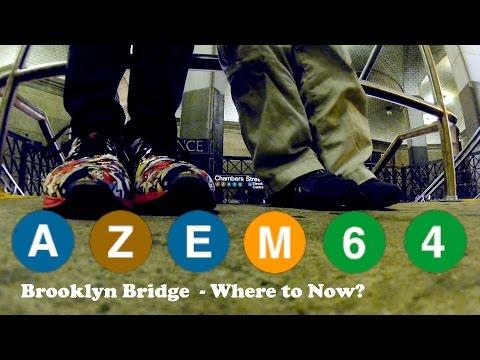A Z E M 6 4 - Far Rockaway to Brooklyn Bridge - Where to Now?