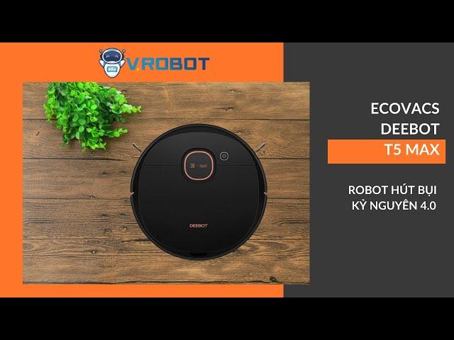 Robot hụi bụi lau nhà Ecovacs Deebot T5 Max - Hàng chính hãng 💯 | Giải pháp Nhà Thông Minh SALA
