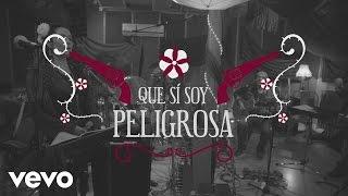 Lila Downs - Peligrosa (Lyric Video)