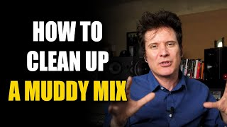 Clean Up A Muddy Mix!