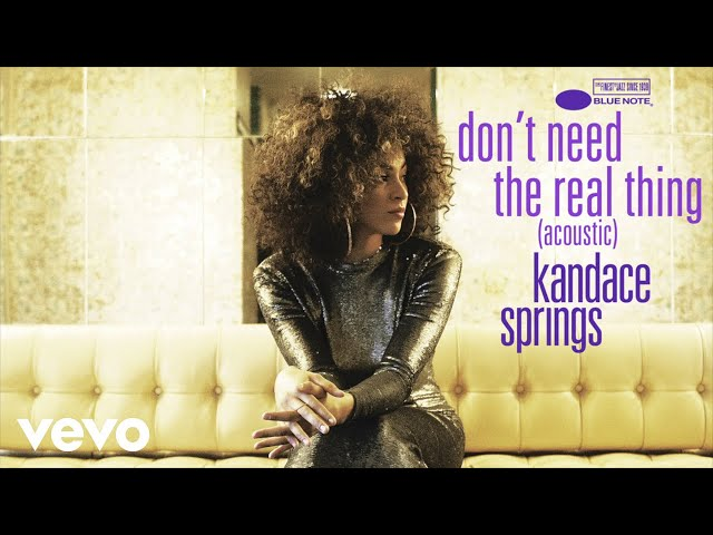Kandace Springs - Don't Need The Real Thing (Acoustic)