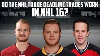 Do the 2016 NHL Trade Deadine Trades Work in NHL 16?