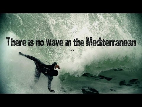 There Is No Wave In The Mediterranean Sea Extreme Surf