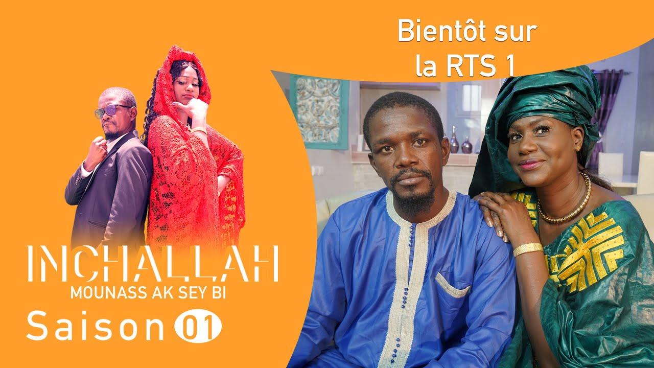 INCHALLAH, Mounass Ak Sey Bi - Saison 1 : Bientôt sur la RTS1