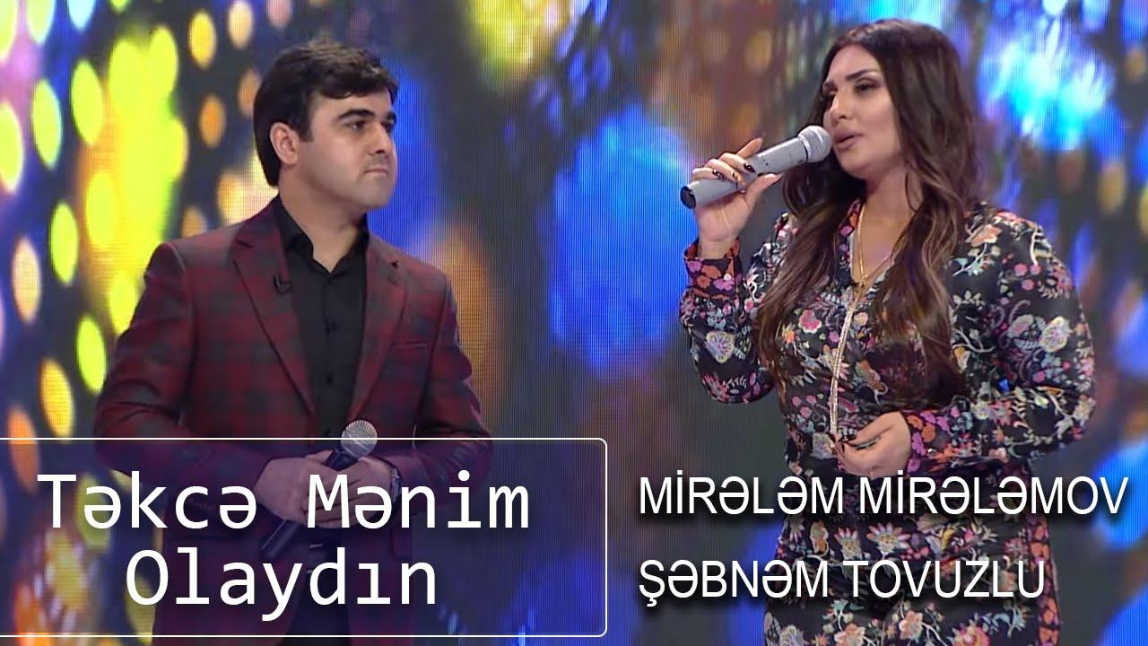 Şəbnəm Tovuzlu və Mirələm Mirələmov - Təkcə Mənim Olaydın (7 Canlı)