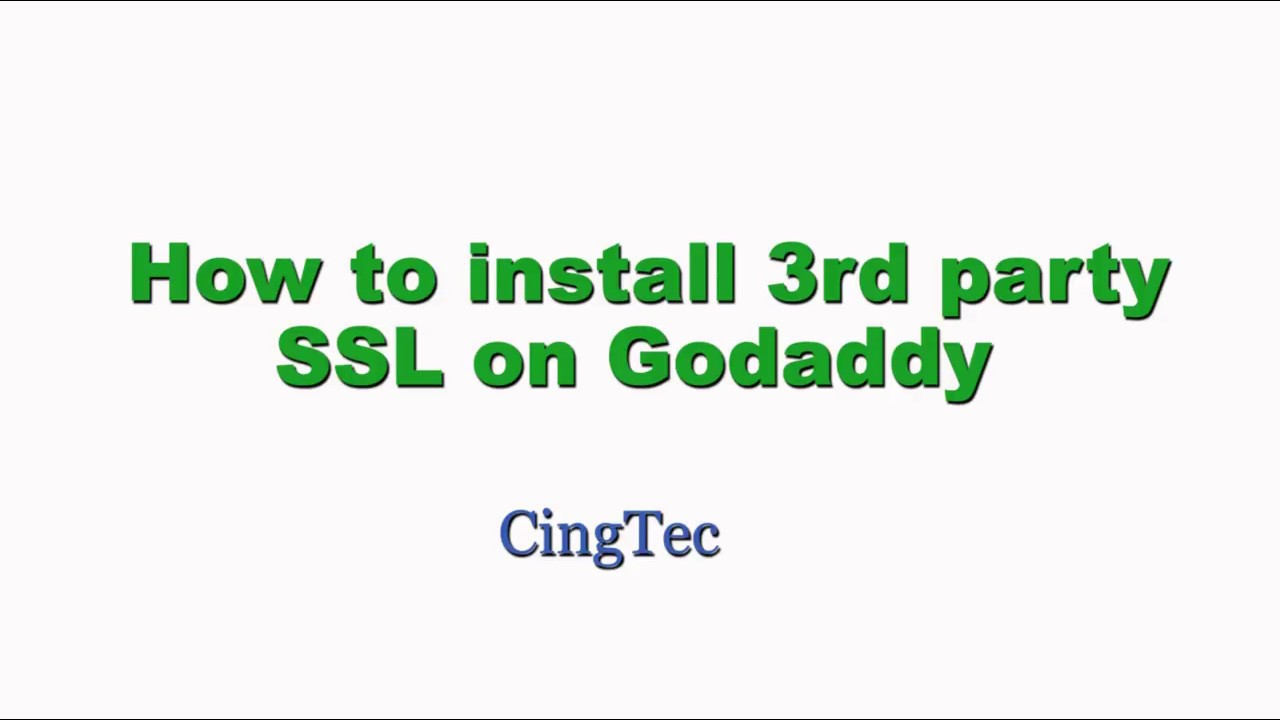 How To Install A 3rd Party Ssl Certificate On Godaddy Youtube