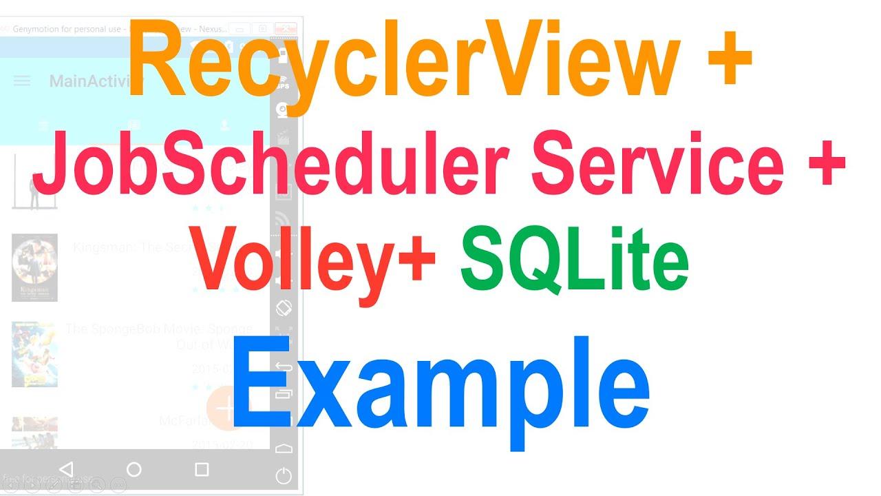 258 Android RecyclerView + SQLite + JobScheduler + Volley Example |