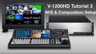 Roland V-1200HD Tutorial 3: M/E and Composition Setup